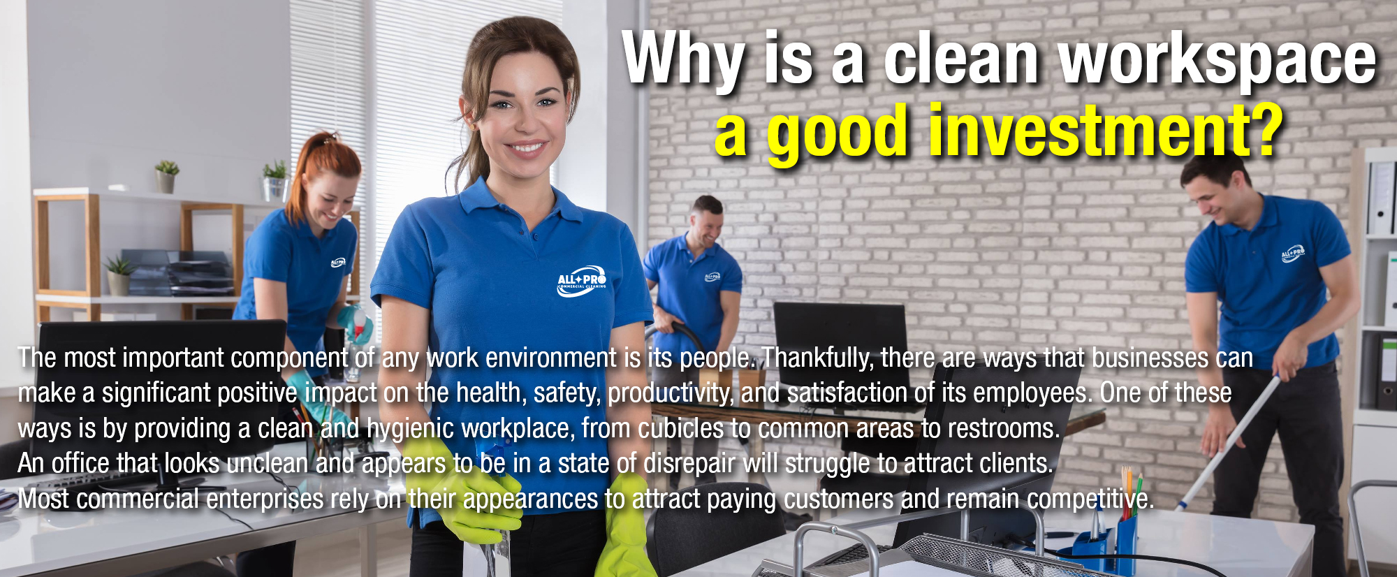 Why is a clean workspace a good investment?